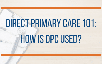 Direct Primary Care 101: Chronic and Specialized Care