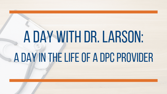 A Day with Dr. Larson